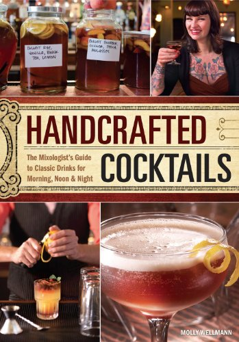 Handcrafted Cocktails: The Mixologist's Guide to Classic Drinks for Morning, Noon & Night:...