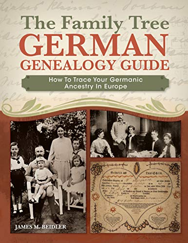 The Family Tree German Genealogy Guide: How to Trace Your Germanic Ancestry in Europe: Beidler, ...