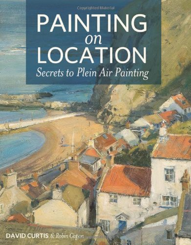 9781440331428: Painting on Location: Secrets to Plein Air Painting