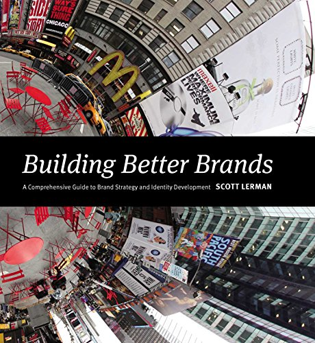 9781440331435: Building Better Brands: A Comprehensive Guide to Brand Strategy and Identity Development
