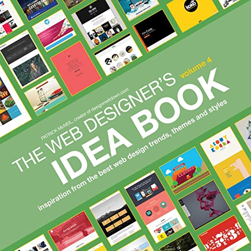 9781440333156: Web Designer's Idea Book, Volume 4: Inspiration from the Best Web Design Trends, Themes and Styles