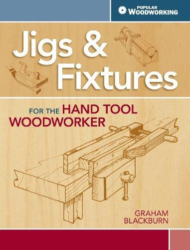9781440333408: Jigs & Fixtures for the Hand Tool Woodworker: 50 Classic Devices You Can Make