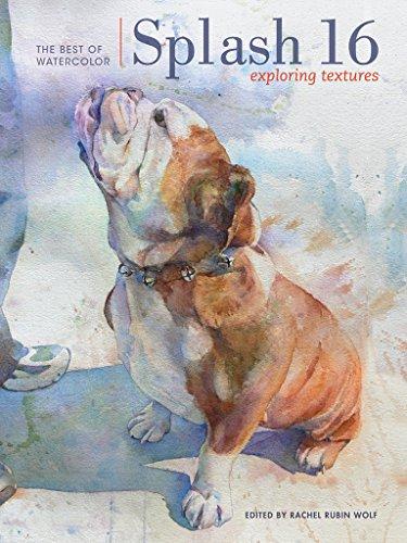 Splash 16 - The Best Of Watercolor: Exploring Texture
