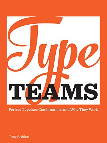 9781440335211: Type Teams: The Principles Behind Perfect Type Face Combinations