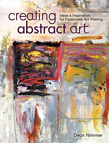 9781440335426: Creating Abstract Art: Ideas and Inspirations for Passionate Art-Making