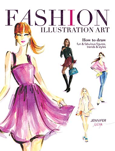 Fashion Illustration Art: How to Draw Fun & Fabulous Figures, Trends and Styles: Lilya, ...