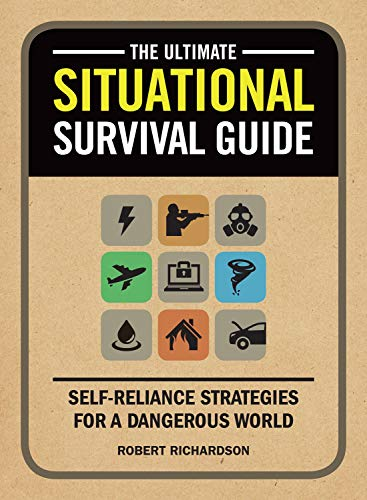 9781440336775: The Ultimate Situational Survival Guide: Self-Reliance Strategies for a Dangerous World