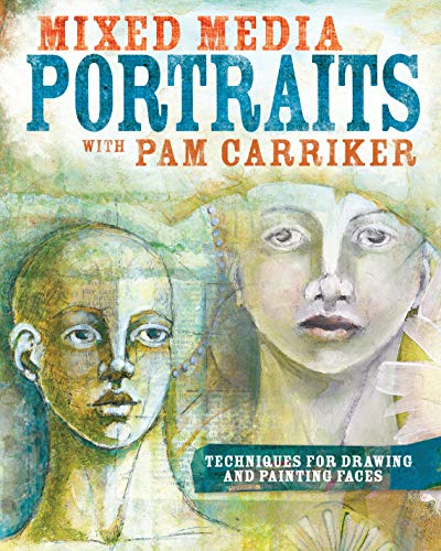 9781440338953: Mixed Media Portraits With Pam Carriker: Techniques for Drawing and Painting Faces