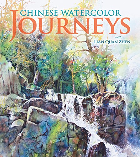 Chinese Watercolor Journeys With Lian Quan Zhen: Zhen, Lian Quan