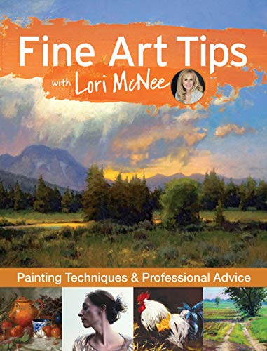 Fine Art Tips with Lori McNee: Painting Techniques and Professional Advice (Hardcover): Lori McNee