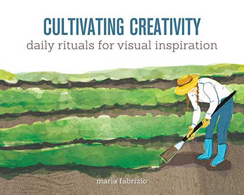 9781440339738: Cultivating Creativity: Daily Rituals for Visual Inspiration