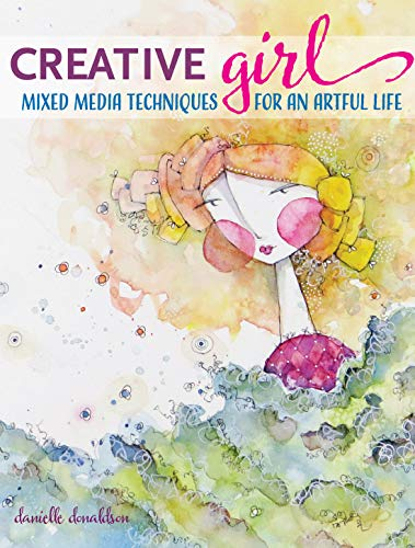 CreativeGIRL: Mixed Media Techniques for an Artful Life