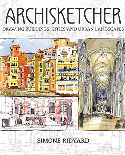 Archisketcher: Drawing Buildings, Cities and Landscapes: Hobbs, James; Ridyard, Simone