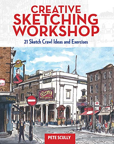Creative Sketching Workshop: 20 Sketch Crawl Ideas and Exercises: Das, Jason; Scully, Pete