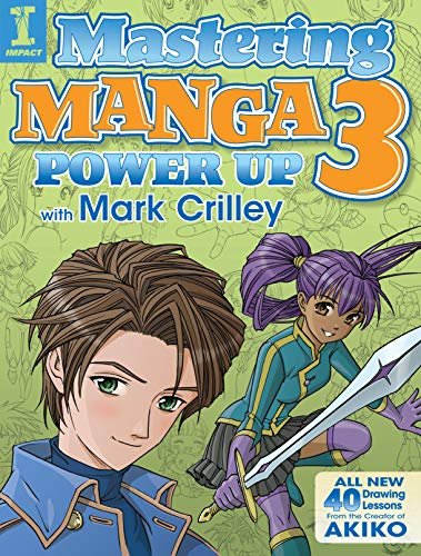 9781440340932: Mastering Manga 3: Power Up with Mark Crilley