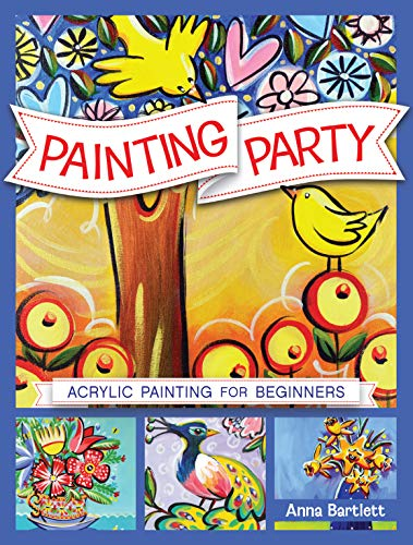 9781440341267: Painting Party: Acrylic Painting for Beginners