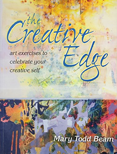 Creative Edge: Art Exercises to Celebrate Your Creative Self: Beam, Mary Todd