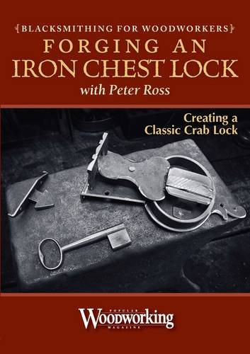 9781440342004: Blacksmithing for Woodworkers - Forging an Iron Chest Lock