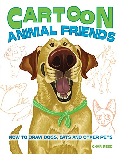 9781440342196: Cartoon Animal Friends: How to Draw Dogs, Cats and Other Pets