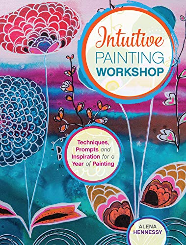 9781440342400: Intuitive Painting Workshop: Techniques, Prompts and Inspiration for a Year of Painting