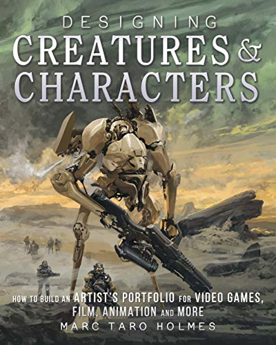 9781440344091: Designing Creatures and Characters: How to Build an Artist's Portfolio for Video Games, Film, Animation and More