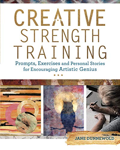 9781440344954: Creative Strength Training: Prompts, Exercises and Personal Stories for Encouraging Artistic Genius