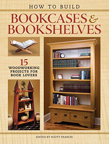 9781440346637: How to Build Bookcases & Bookshelves: 15 Woodworking Projects for Book Lovers