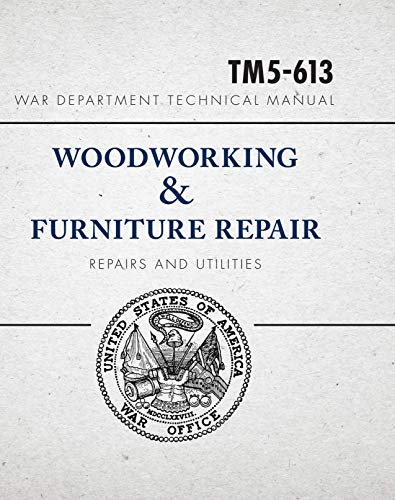 War Department Technical Manual - Woodworking &: United States War