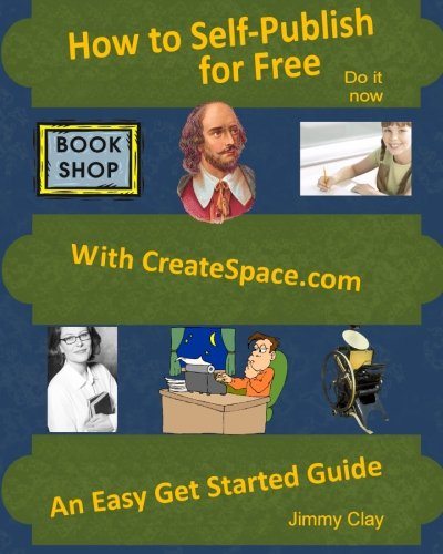 9781440401008: How To Self-Publish For Free With Createspace.com: An Easy Get Started Guide