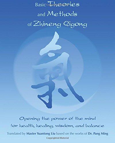 Basic Theories And Methods Of Zhineng Qigong: Yuantong Liu