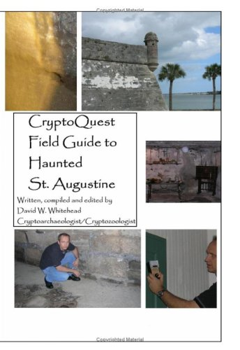 9781440404054: Cryptoquest Field Guide To Haunted St. Augustine (Cryptoarchaeology Field Series)