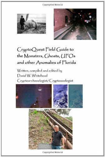 9781440404290: Cryptoquest Field Guide To The Monsters, Ghosts, UFOs And Other Anomalies Of Florida (Cryptoarchaeology Field Series)