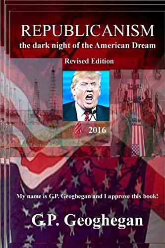 9781440404948: Republicanism - the dark night of the American Dream