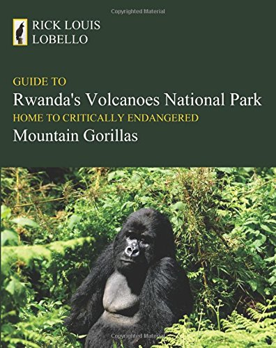 9781440405198: Guide To Rwanda's Volcanoes National Park: Home To Critically Endangered Mountain Gorillas