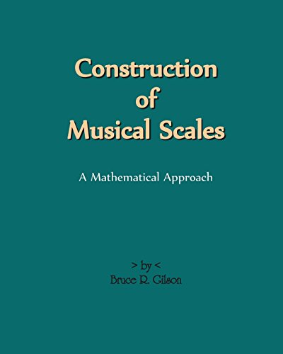 9781440405761: Construction Of Musical Scales: A Mathematical Approach