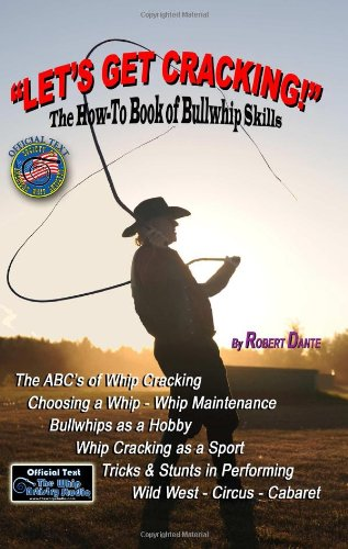 9781440406232: Let's Get Cracking!: The How-To Book Of Bullwhip Skills: Volume 1