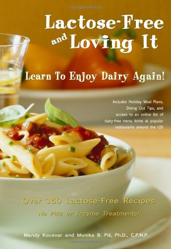 9781440406928: Lactose Free And Loving It: Learn To Enjoy Dairy Again!