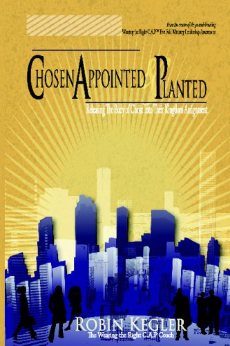 9781440409011: Chosen Appointed And Planted: Releasing The Body Of Christ Into Their Kingdom Assignment