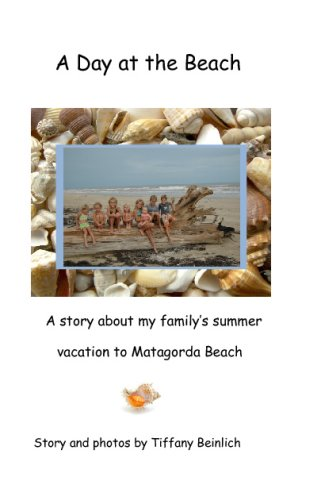 9781440409325: A Day At The Beach: A Story About Our Family's Summer Vacation To Matagorda Beach.