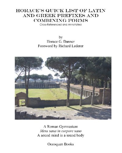 9781440411748: Horace's Quick List Of Latin And Greek Prefixes And Combining Forms
