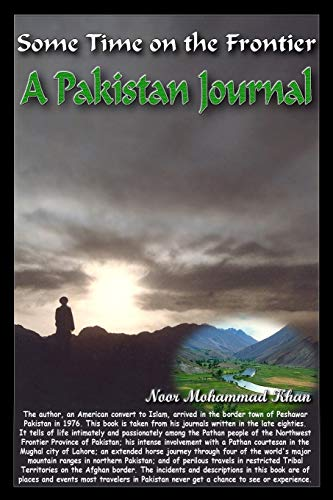 Some Time On the Frontier: A Pakistan: Khan, Noor Mohammad