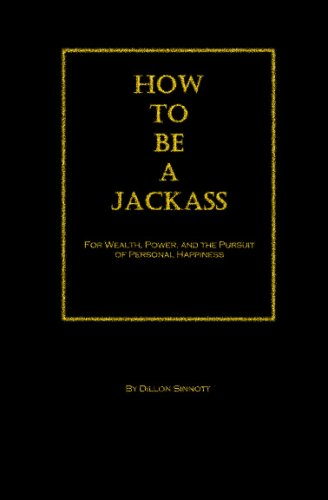 9781440416651: How To Be A Jackass: For Wealth, Power And The Pursuit Of Personal Happiness