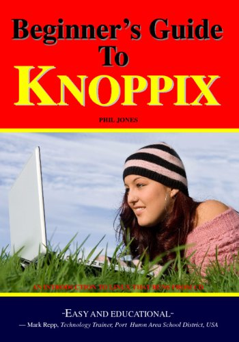 Beginner's Guide To Knoppix: An Introduction To Linux That Runs From Cd: Phil Jones