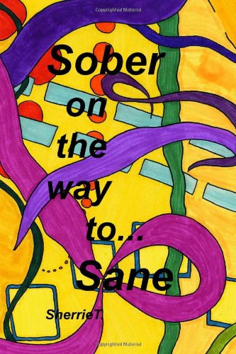 9781440417344: Sober On The Way To Sane