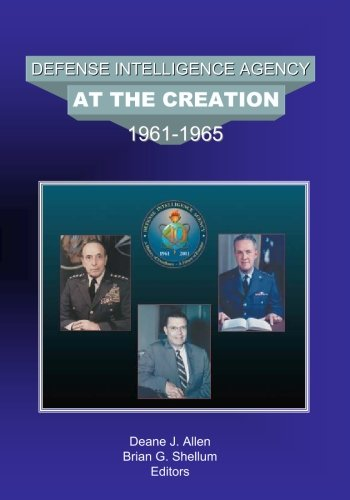 9781440420863: Defense Intelligence Agency At The Creation: 1961-1965