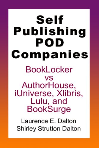9781440422157: Self Publishing Pod Companies: Booklocker Vs Authorhouse, Iuniverse, Xlibris, Lulu, And Booksurge