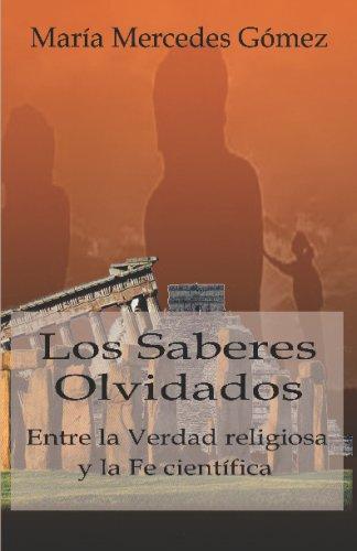 9781440422546: Los Saberes Olvidados: Entre La Verdad Religiosa Y La Fe Cientifica (Spanish Edition)