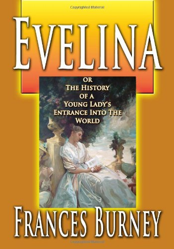 9781440422638: Evelina Or The History Of A Young Lady's Entrance Into The World
