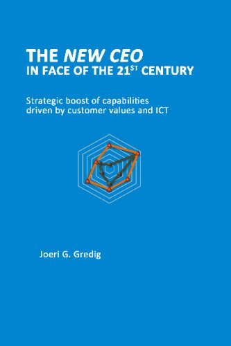 9781440422874: The New CEO In Face Of The 21st Century: Strategic Boost Of Capabilities Driven By Customer Values And Ict