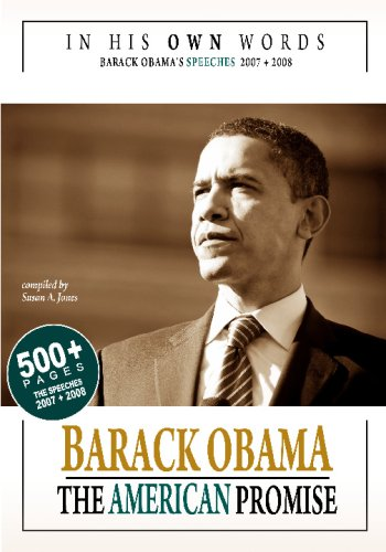 9781440423185: In His Own Words: Barack Obama - The American Promise: 500+ Pages. The Speeches 2007 + 2008